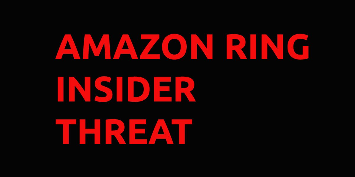 Amazon Ring Insider Threat