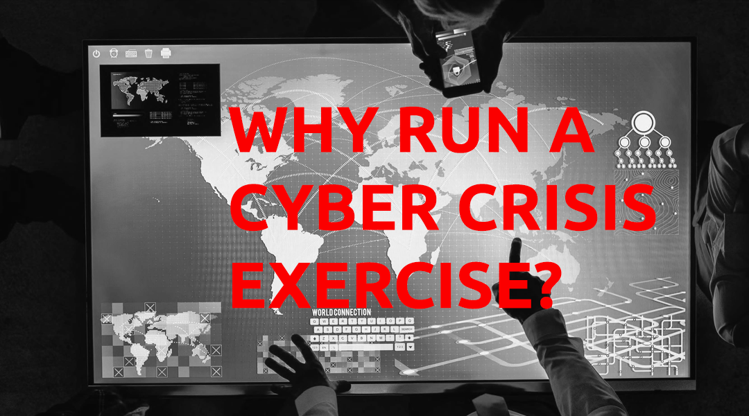 Why Run a Cyber Crisis Exercise?