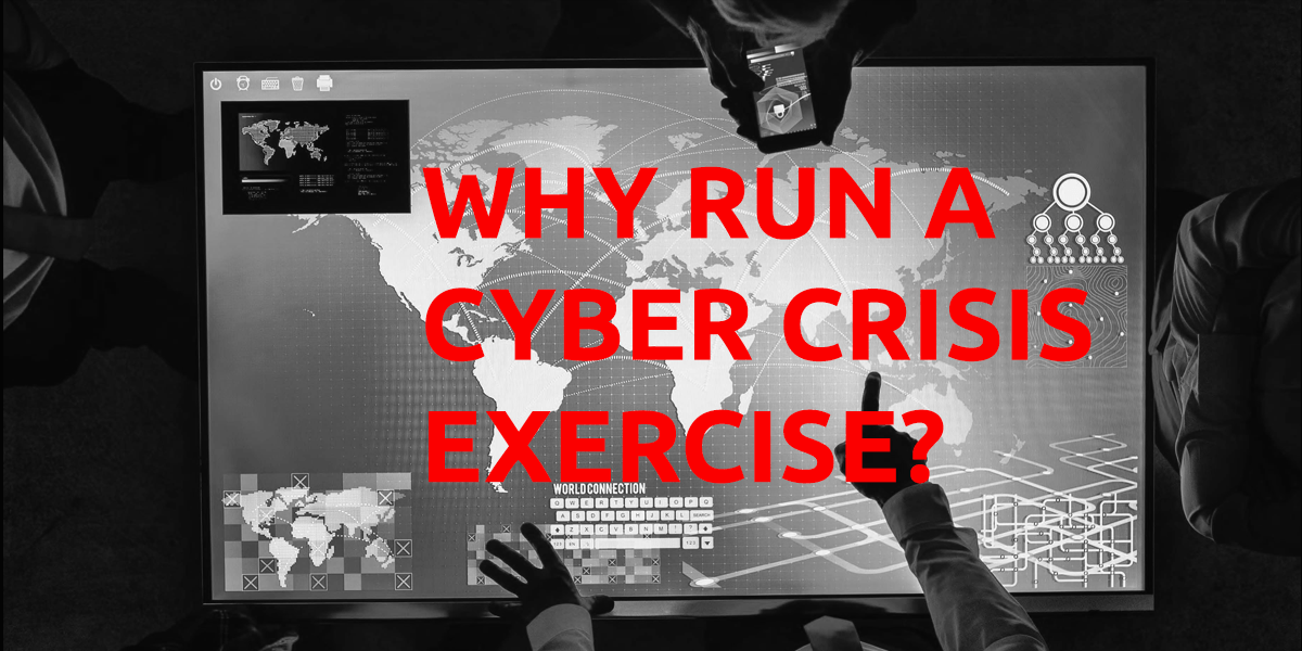 Why Run a cyber Crisis Exercise